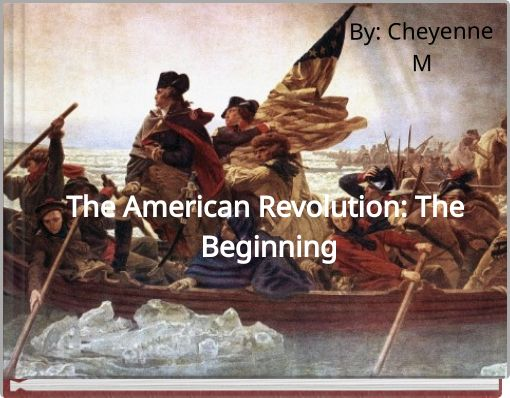 The American Revolution: The Beginning