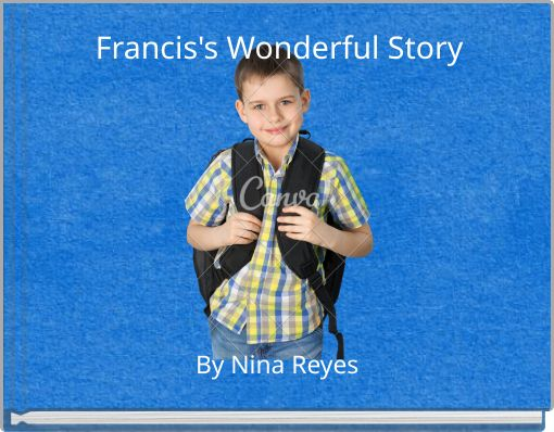 Francis's Wonderful Story