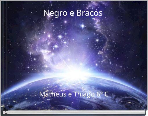 Negro e Bracos Matheus e Thiago 6º C