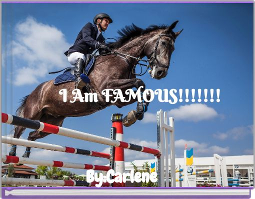 I Am FAMOUS!!!!!!!