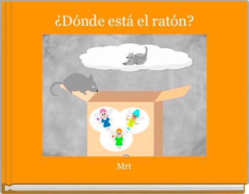 ¿Dónde está el ratón?