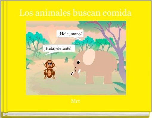 Los animales buscan comida