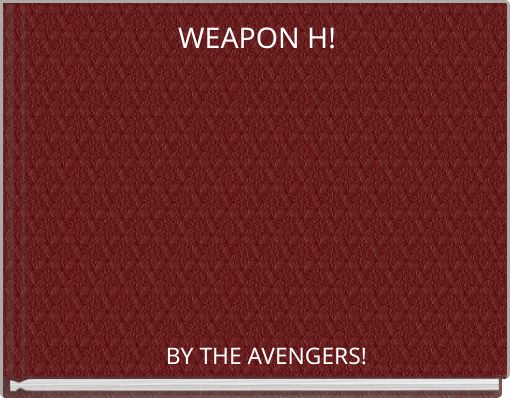 WEAPON H!