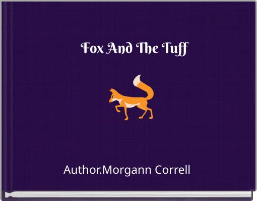 Fox And The Tuff