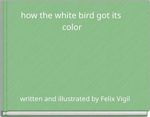 how the white bird got its color