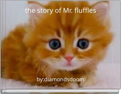the story of Mr. fluffles