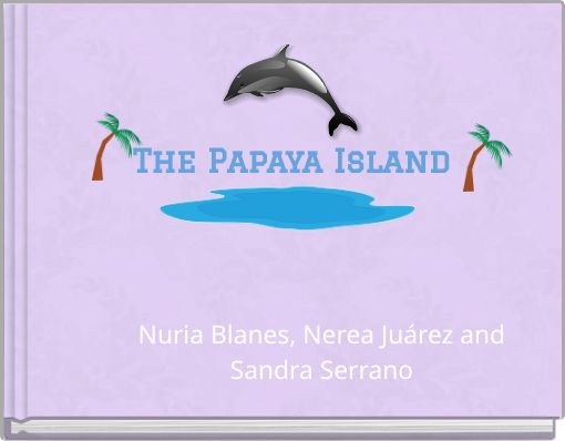 The Papaya Island