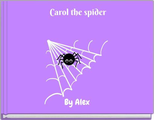 Carol the spider
