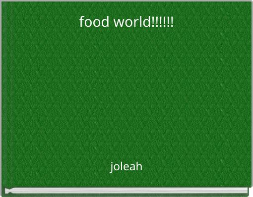food world!!!!!!