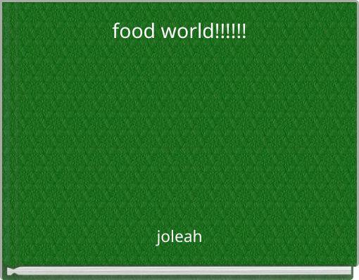food world!!!!!!