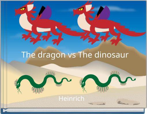 The dragon vs The dinosaur
