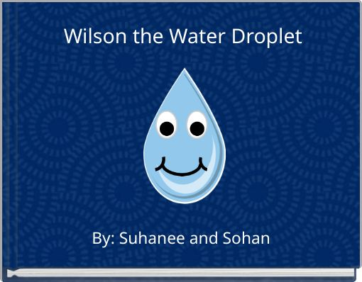 Wilson the Water Droplet