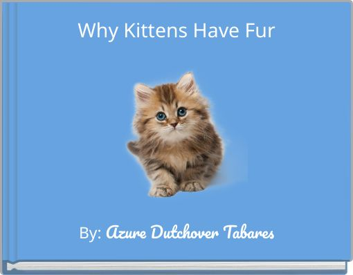 Why Kittens Have Fur