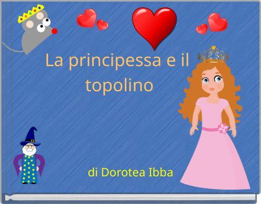 La principessa e il topolino