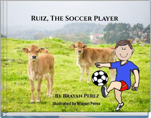 Ruiz, The Soccer Player