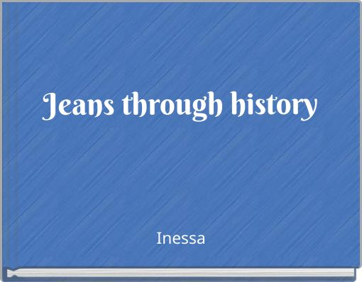 Jeans through history