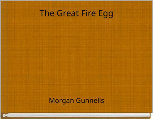 The Great Fire Egg