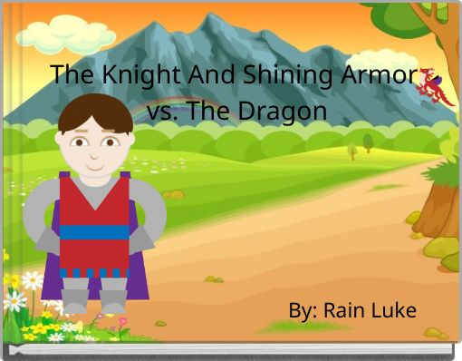 The Knight And Shining Armor vs. The Dragon