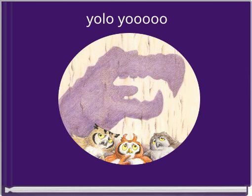 yolo yooooo