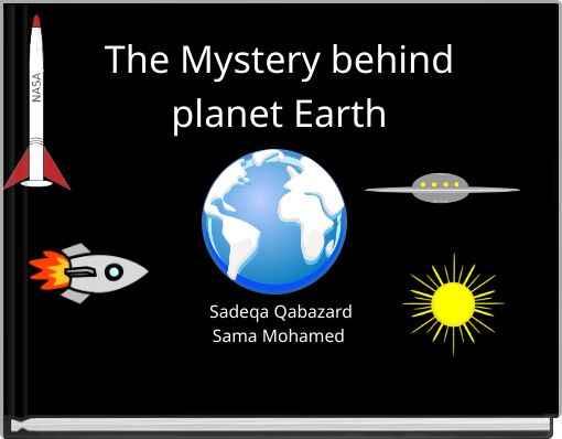 The  Mystery behind planet Earth