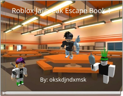 Roblox Jailbreak Escape Book 1