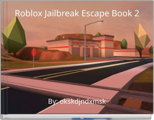 Roblox Jailbreak Escape Book 2