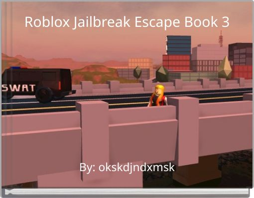 Roblox Jailbreak Escape Book 3