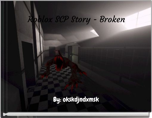 Roblox SCP Story - Broken