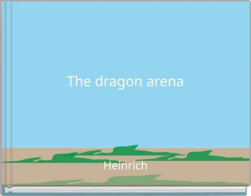 The dragon arena