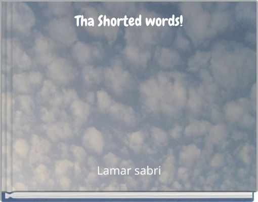 Tha Shorted words!