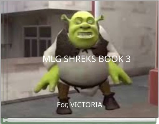 MLG SHREKS BOOK 3