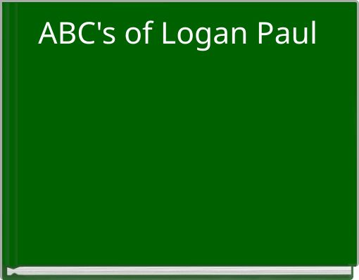 ABC's of Logan Paul