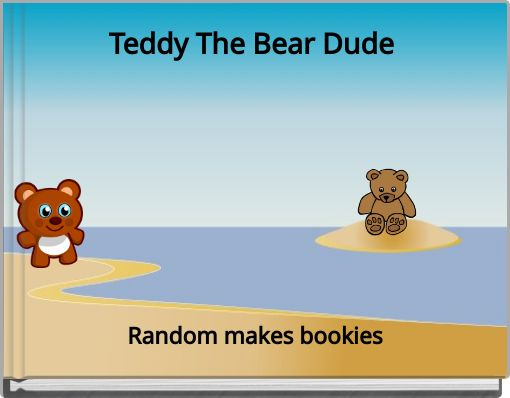 Teddy The Bear Dude