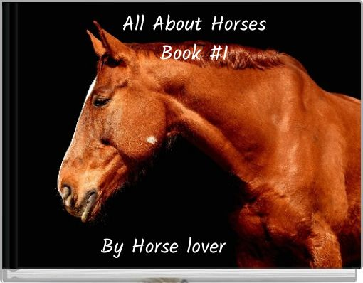 All About HorsesBook #1