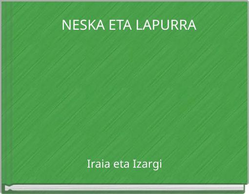 NESKA  ETA LAPURRA