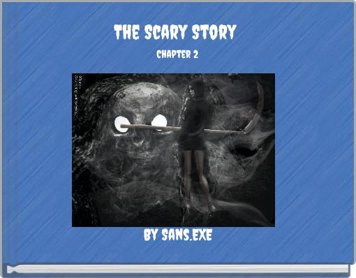 A Scary Story Chapter 2