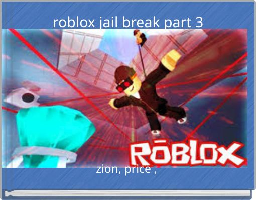 roblox jail break part 3