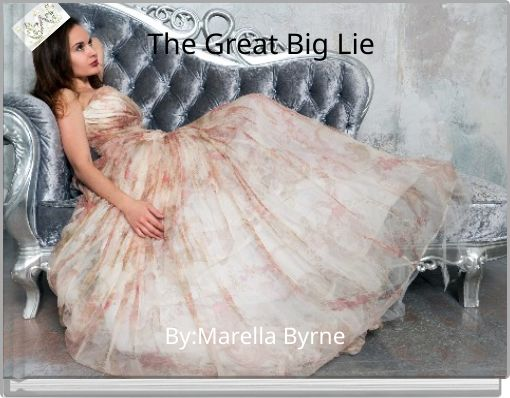 The Great Big Lie
