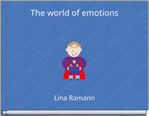 The world of emotions