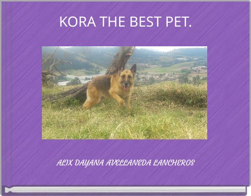 KORA THE BEST PET.
