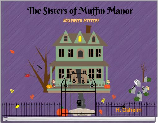 The Sisters of Muffin Manor Halloween story