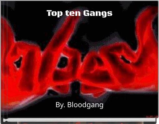 Top ten Gangs