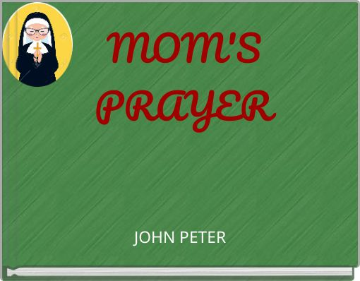 MOM'S PRAYER