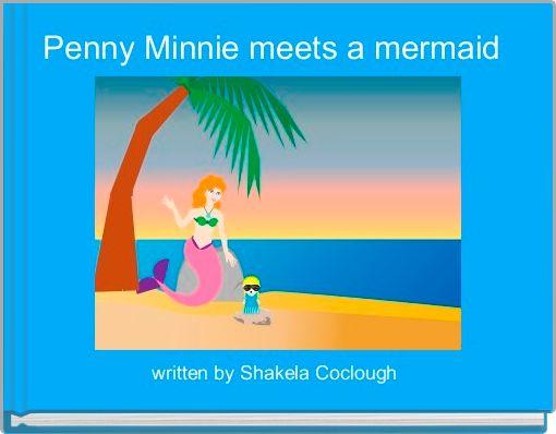 Penny Minnie meets a mermaid