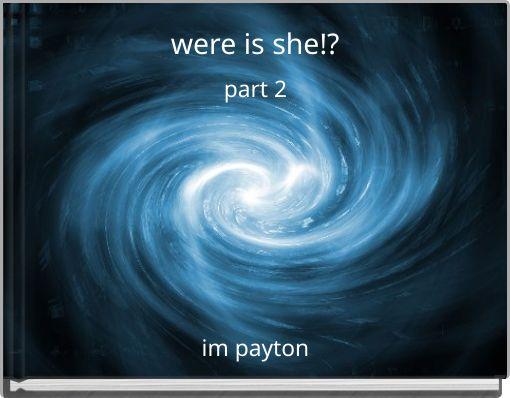 were is she!?