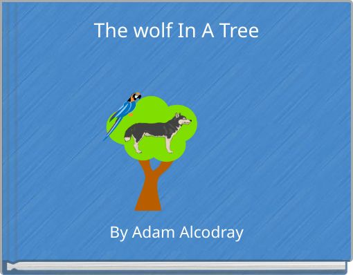 The wolf In A Tree