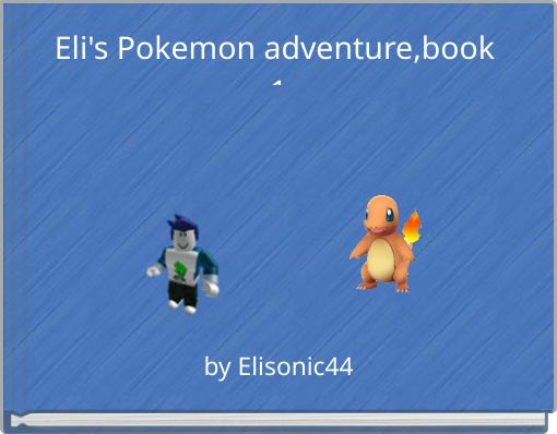 Eli's Pokemon adventure,book 1