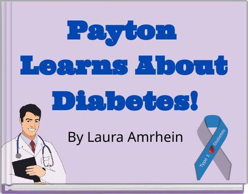 Payton Learns About Diabetes!