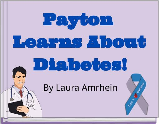 Payton Learns About Diabetes!
