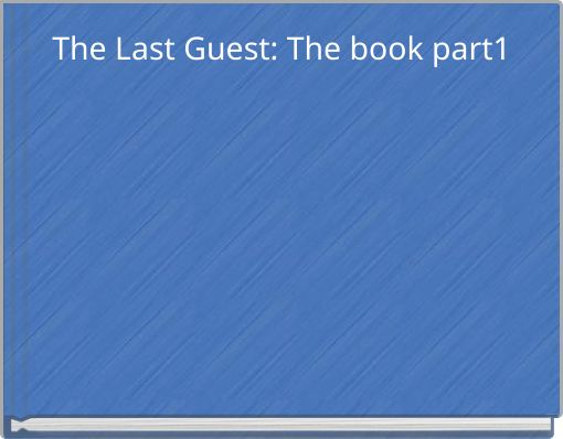 The Last Guest: The book part1